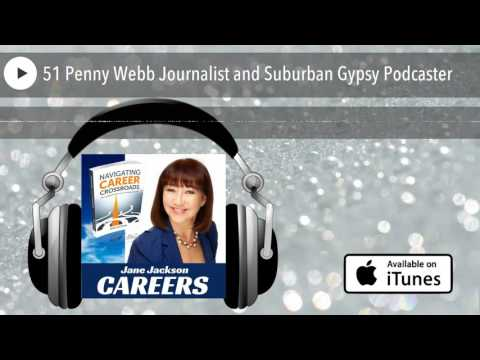 51 Penny Webb Journalist and Suburban Gypsy Podcaster