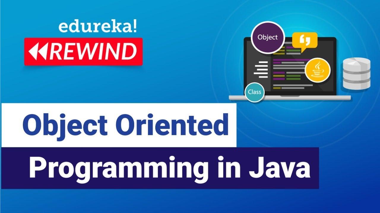 Object Oriented Programming in Java | Java OOPs Tutorial