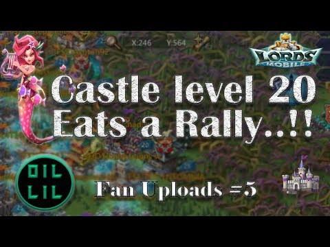 Castle Lvl 20 Eats A Rally..!!!!  : Lords Mobile