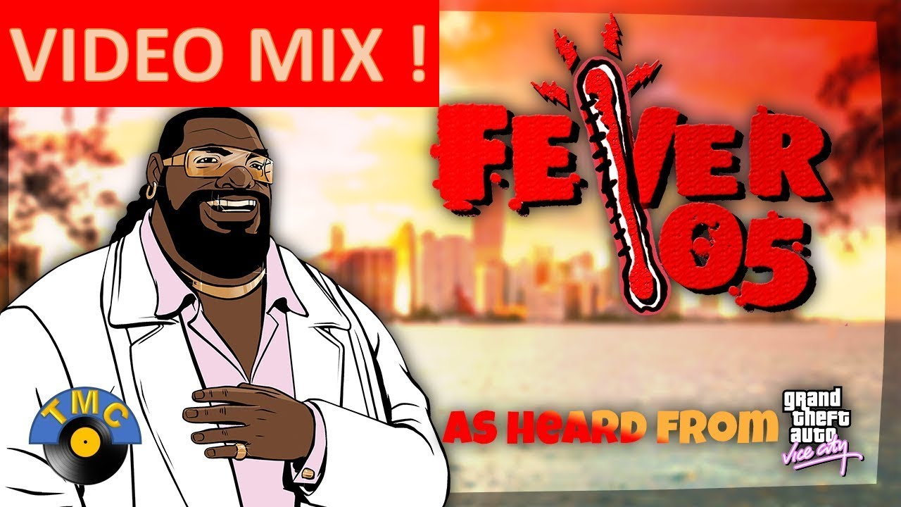 Grand Theft Auto: Vice City Soundtrack: Fever 105 All Song