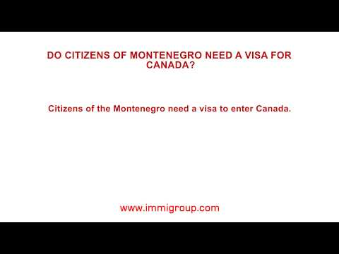Do citizens of Montenegro need a visa for Canada?
