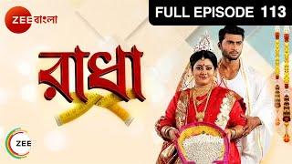 Radha | Bangla Serial | Full Episode - 113 | Aemila Sadhukhan, Ravi Shaw | Zee Bangla