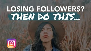 Losing Instagram Followers? DO THIS...