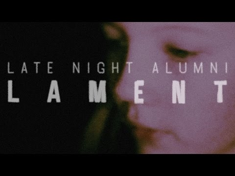 Late Night Alumni  Lament   Music
