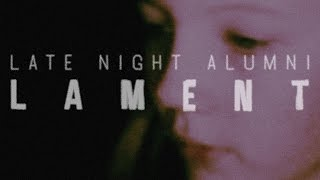 Late Night Alumni - Lament - (Official Music Video )