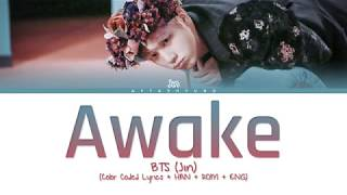 BTS (Jin) - Awake (Color Coded Lyrics/Han/Rom/Eng)