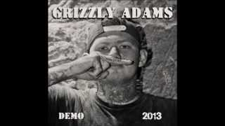 Grizzly Adams - Demo 2013