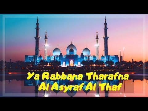 Ya Rabbana Tharafna | Al Asyraf Al Thaf..Lirik