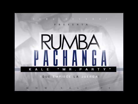 "Kale El ""Mr. Party""  Rumba Pachanga   ""Fusion Latino Urbana"" 2013"