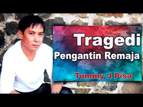 Tommy J Pisa - Tragedi Pengantin Remaja (Official Music Video)