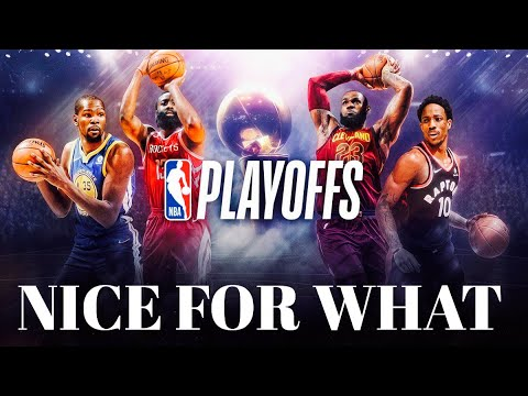 NBA Playoffs Mix 'Nice For What' 2018