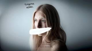 Скачать NOT HUMAN Tungorna Remix