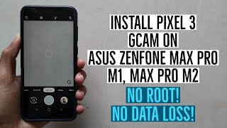 How To Install Google Pixel 3 Camera on Asus Zenfone Max Pro M1