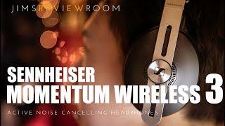 Sennheiser Momentum Wireless 3 ANC Headphone - REVIEW