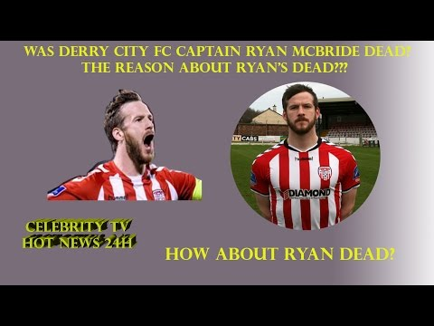 Shock!!! Derry City captain Ryan McBride died at 27  Ryan suddenly died a few hours after end match