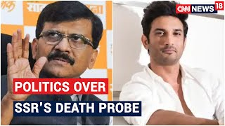 Sushant Death Probe: Family Demands Justice, Maharashtra Netas Make Insulting Comments   CNN News18
