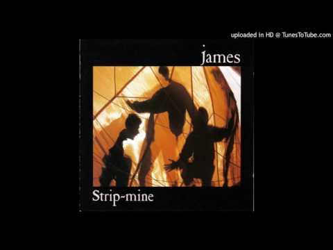 James - Stripmining (+ 'Refrain')