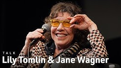 Lily Tomlin & Jane Wagner Reflect on Comedy and Their Careers