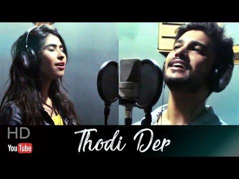 Thodi Der - Half Girlfriend Cover | Sanjay Beri Feat. Prachi