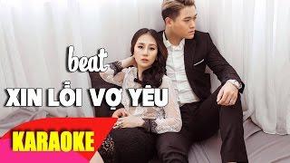 Xin Lỗi Vợ Yêu Karaoke (beat chuẩn) - Vũ Duy Khánh [HOT SONG]