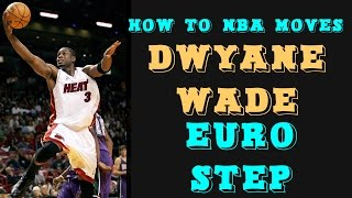 How to do the Dwyane Wade side step (euro step)!