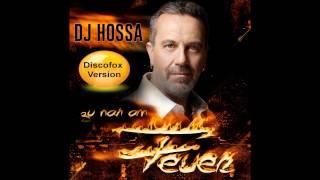 DJ Hossa   Zu Nah am Feuer Discofox Version (Hörprobe)