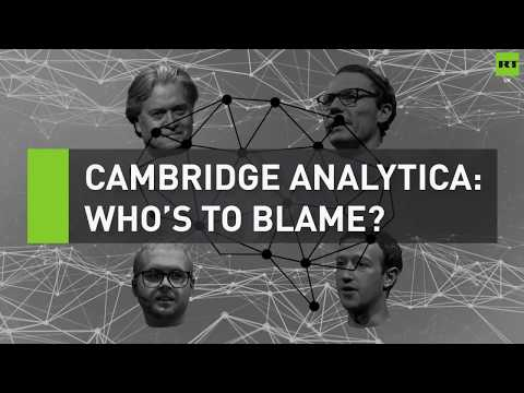 Cambridge Analytica: Who's to blame?