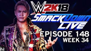 WWE 2K18 UNIVERSE MODE (EPISODE 148-WEEK 34) - SMACKDOWN LIVE - A NEW OPPONENT
