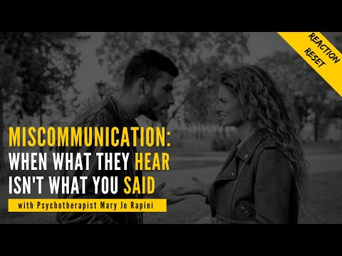 Miscommunication: When What They Hear Isn't What You Said