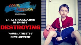 You Are Destroying Your Young Athletes Development By Early Specilization In Sports