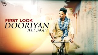 Dooriyan - Jeet Jagjit | First Look | Latest Punjabi Song 2016 | Ting Ling