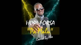 Pa Malu (Montuno Cover) - Hopi Forsa Ft. Alex