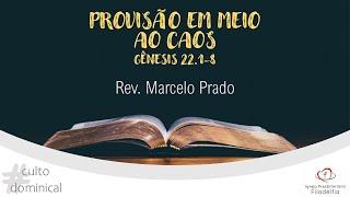 PROVISÃO EM MEIO AO CAOS I Rev. Marcelo Prado