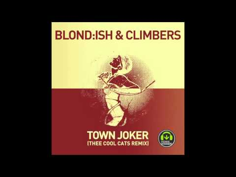 Blond:ish & Climbers - Town Joker (Thee Cool Cats Remix)