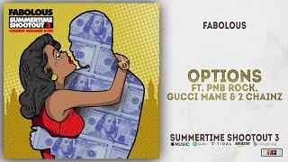 Fabolous - Options Ft. PnB Rock, Gucci Mane & 2 Chainz (Summertime Shootout 3)