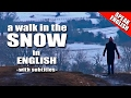 Learn English - A walk in the snow - A snowy day - English language lesson with subtitles