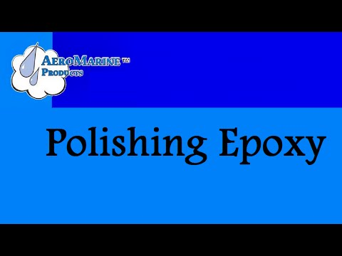 How to Polish Epoxy by AeroMarine Products
