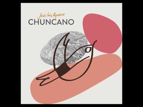 José Luis Aguirre / Chuncano (full Album)