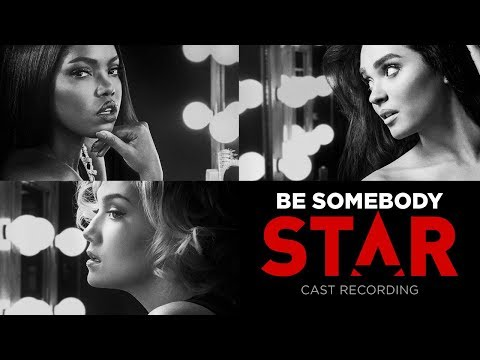 Be Somebody (Full Song)   Season 2   STAR