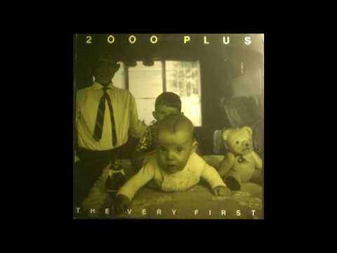 2000 Plus - The Very First [Full Album]
