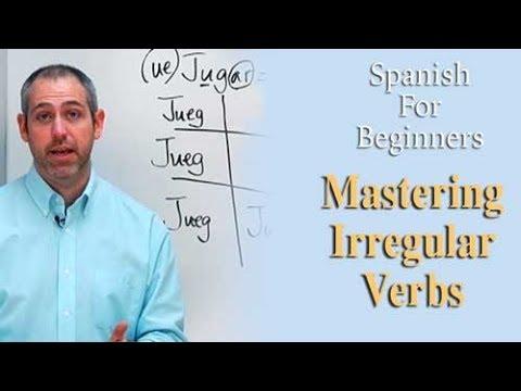 Mastering Irregular Verbs | Spanish For Beginners
