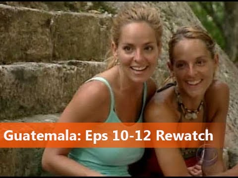 Survivor Guatemala Rewatch Episodes 10-12