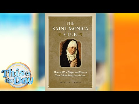 The St. Monica Club | This is the Day