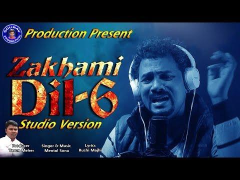 Zakhami Dil 6-(Mental Sonu)-New Sambalpuri Studio Version Full HD Video-2018 [CR]