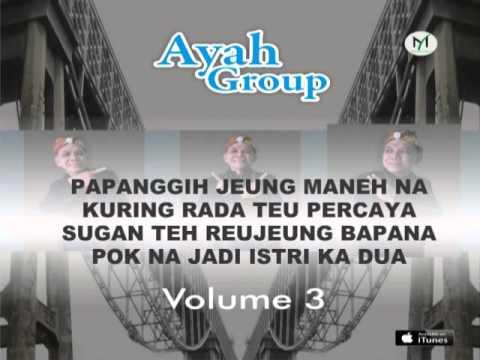 AYAH GROUP volume 3 - KABOGOH KAWIN KA BATUR (Video Lyric)