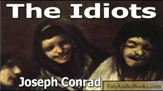 THE IDIOTS - The Idiots by Joseph Conrad - Short story audiobook - FAB