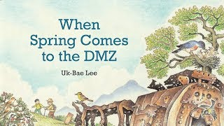 When Spring Comes to the DMZ Book Trailer
