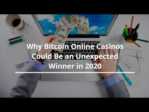 why-bitcoin-online-casinos-could-be-an-unexpected-winner-in-2020
