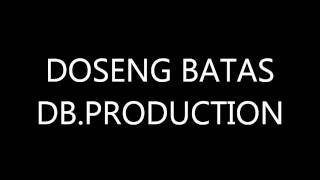 DOSENG BATAS DB.PRODUCTION BY BROWTHLESS FAMILIA etc.