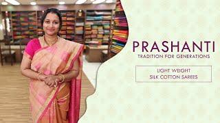 Light weight Silk Cotton Sarees by Prashanti